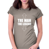 The Man The Legend Funny Womens Fitted T-Shirt