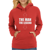 The Man The Legend Funny Womens Hoodie
