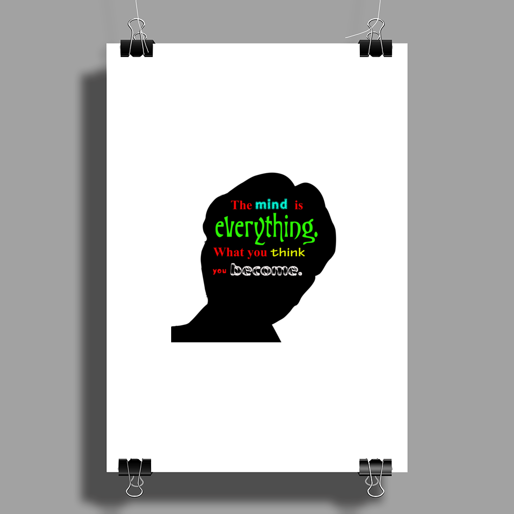 The mind is everything Poster Print (Portrait)