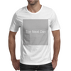 The Next Day Mens T-Shirt