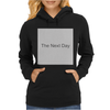 The Next Day Womens Hoodie