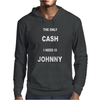 THE ONLY CASH I NEED IS JOHNNY Mens Hoodie