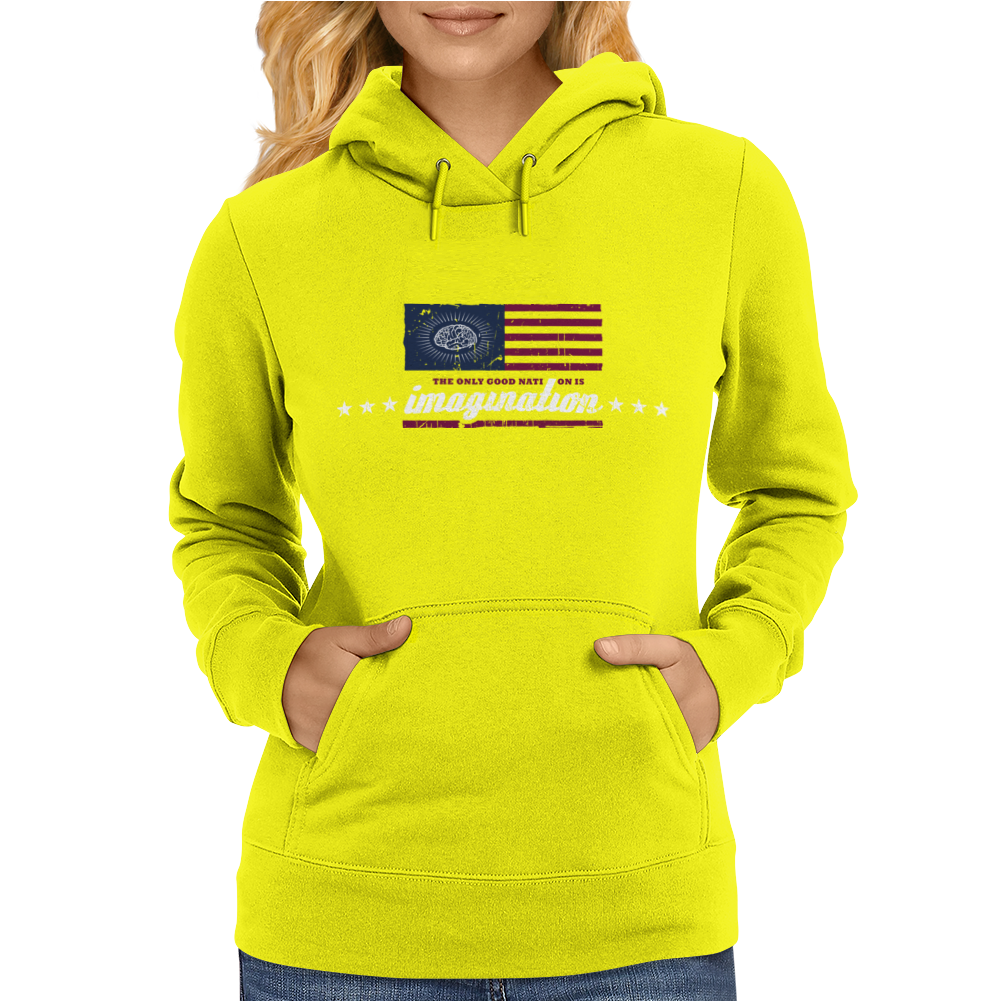 The only good nation is imagination Womens Hoodie