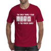 The Only Thing I Fear Is The River Card Poker Mens T-Shirt