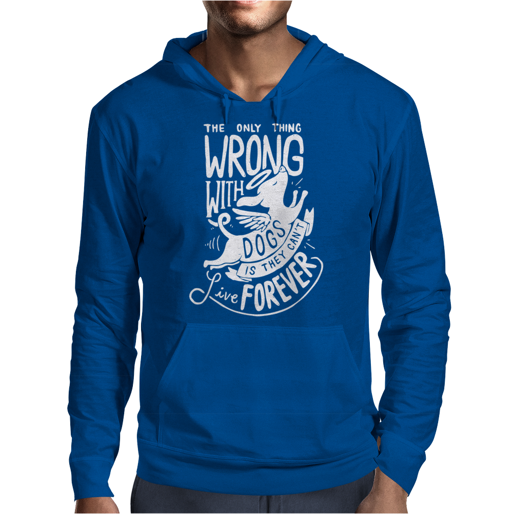 The Only Thing Wrong With Dogs Mens Hoodie