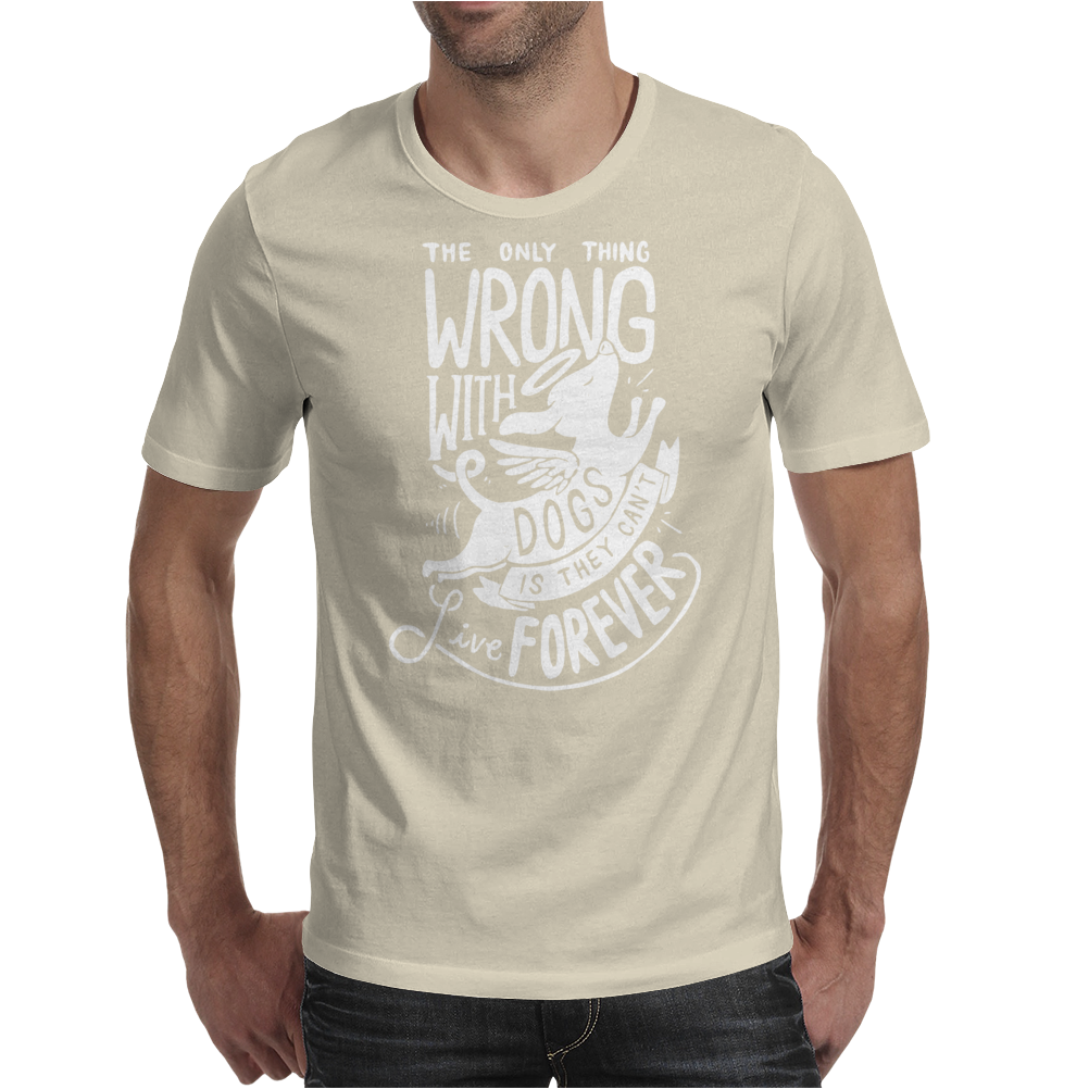 The Only Thing Wrong With Dogs Mens T-Shirt