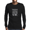 The Price of Freedom Mens Long Sleeve T-Shirt