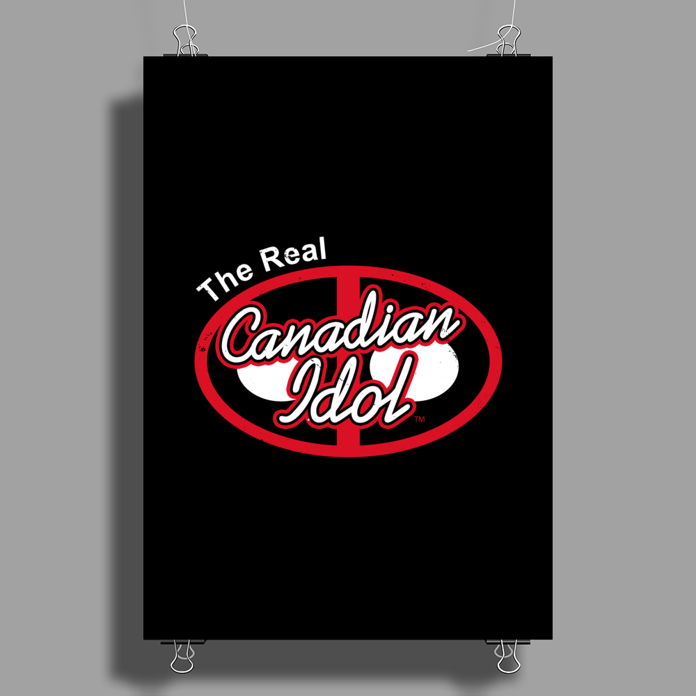 The real canadian idol Poster Print (Portrait)