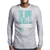 The Road to Hell Mens Long Sleeve T-Shirt