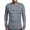 The Sarcasm Foundation - Like we need your support Mens Long Sleeve T-Shirt