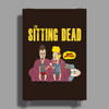 The Sitting Dead (Updated) Poster Print (Portrait)