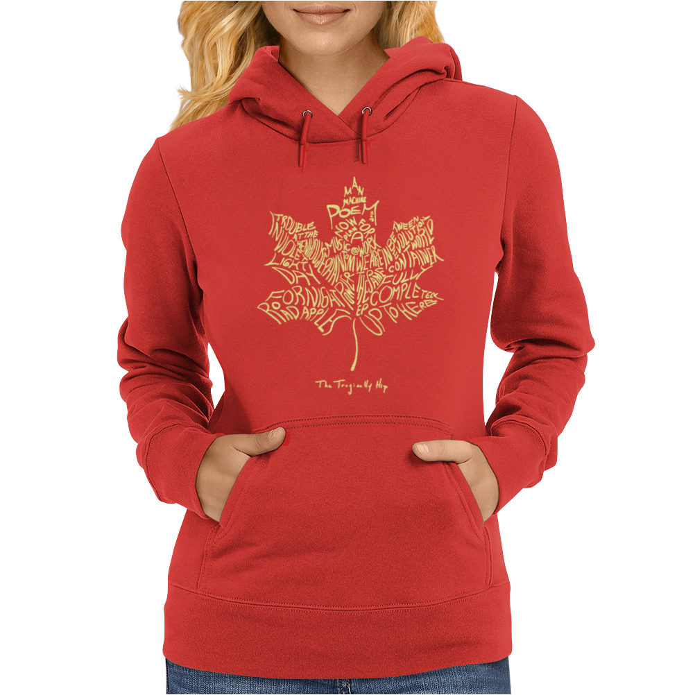 The Tragically Hip Womens Hoodie