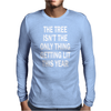 The Tree Isn't The Only Thing Getting Lit This Year Mens Long Sleeve T-Shirt