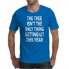 The Tree Isn't The Only Thing Getting Lit This Year Mens T-Shirt