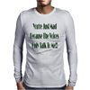 The Voices Clear Background Mens Long Sleeve T-Shirt