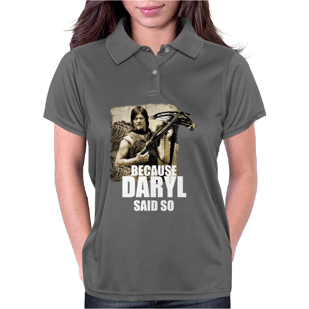 The Walking Dead Tv Show Because Daryl Dixon Said So Zombies Womens Polo