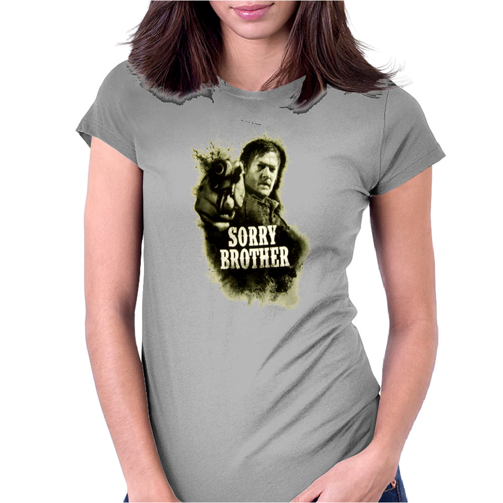 The Walking Dead Tv Show Daryl Dixon Sorry Brother Zombies Womens Fitted T-Shirt