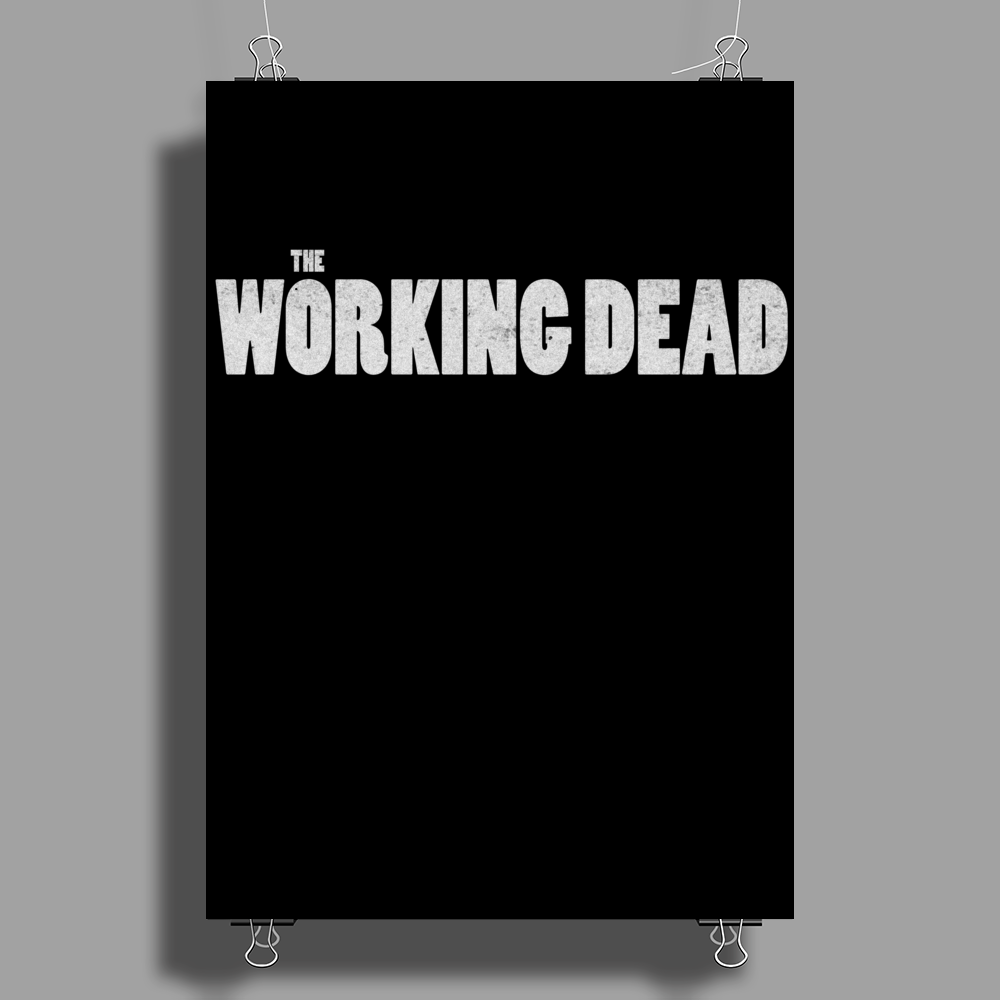 The Working Dead Poster Print (Portrait)