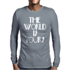 The World Is Yours Mens Long Sleeve T-Shirt