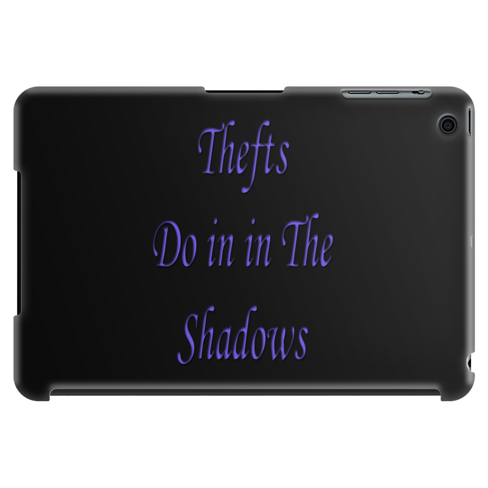 Thefts do it in the shadows Tablet