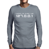 There Is No Place Like 127.0.0 Mens Long Sleeve T-Shirt