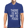 There is no 'we' in Food Mens Polo