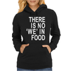 There is no 'we' in Food Womens Hoodie
