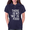There is no 'we' in Food Womens Polo
