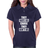 They Hate Us Cause They Ain;t Us Womens Polo