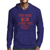 They Hate Us Cause They Anus Mens Hoodie