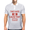 They Hate Us Cause They Anus Mens Polo