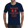 They Hate Us Cause They Anus Mens T-Shirt