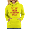 They Hate Us Cause They Anus Womens Hoodie