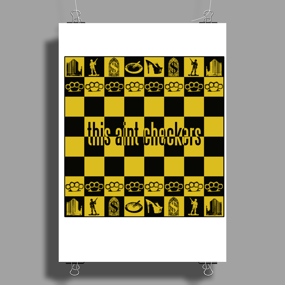 THIS AINT CHECKERS Poster Print (Portrait)