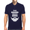 This Beard Needs Beer Mens Polo