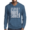 This Could Be A Little More Sonic Mens Hoodie