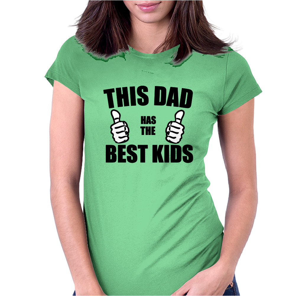 THIS DAD HAS THE BEST KIDS Womens Fitted T-Shirt