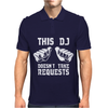 This DJ Doesn't Take Requests Mens Polo