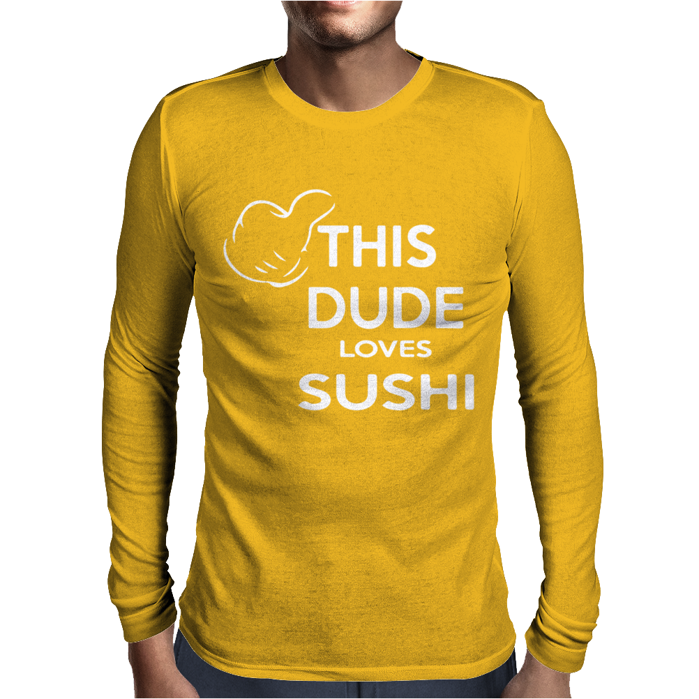 This dude loves sushi Mens Long Sleeve T-Shirt
