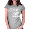This dude loves sushi Womens Fitted T-Shirt
