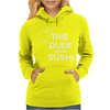 This dude loves sushi Womens Hoodie