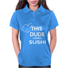 This dude loves sushi Womens Polo