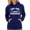 This Girl Loves Christmas Funny Womens Hoodie