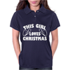 This Girl Loves Christmas Funny Womens Polo