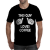 This Guy Loves Coffee Mens T-Shirt
