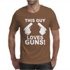 This Guy Loves Guns Mens T-Shirt