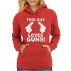 This Guy Loves Guns Womens Hoodie