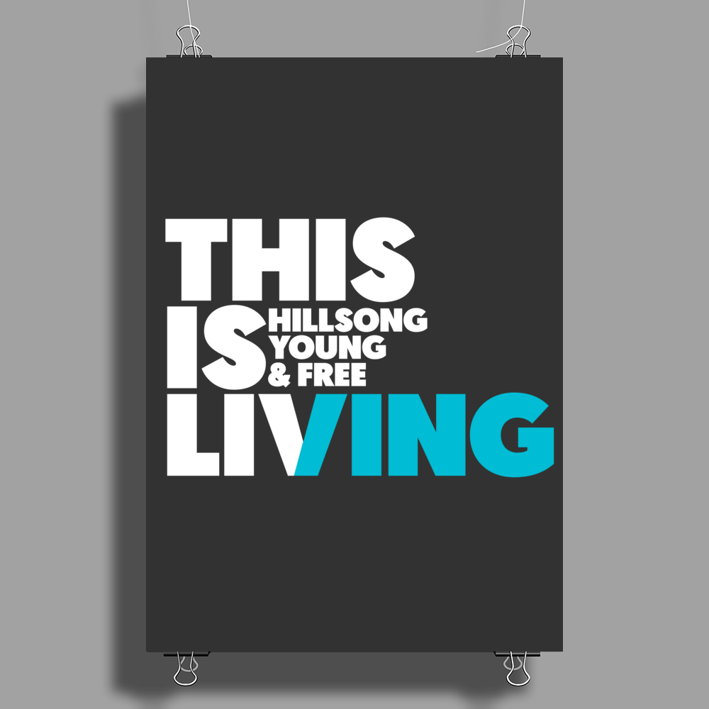 This is Living // Hillsong Young & Free Poster Print (Portrait)