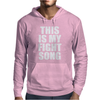 This is my Fight Song Mens Hoodie