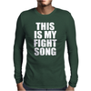 This is my Fight Song Mens Long Sleeve T-Shirt